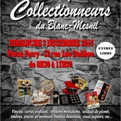 3è Salon des Collectionneurs à Blanc Mesnil - (Décembre 2017)